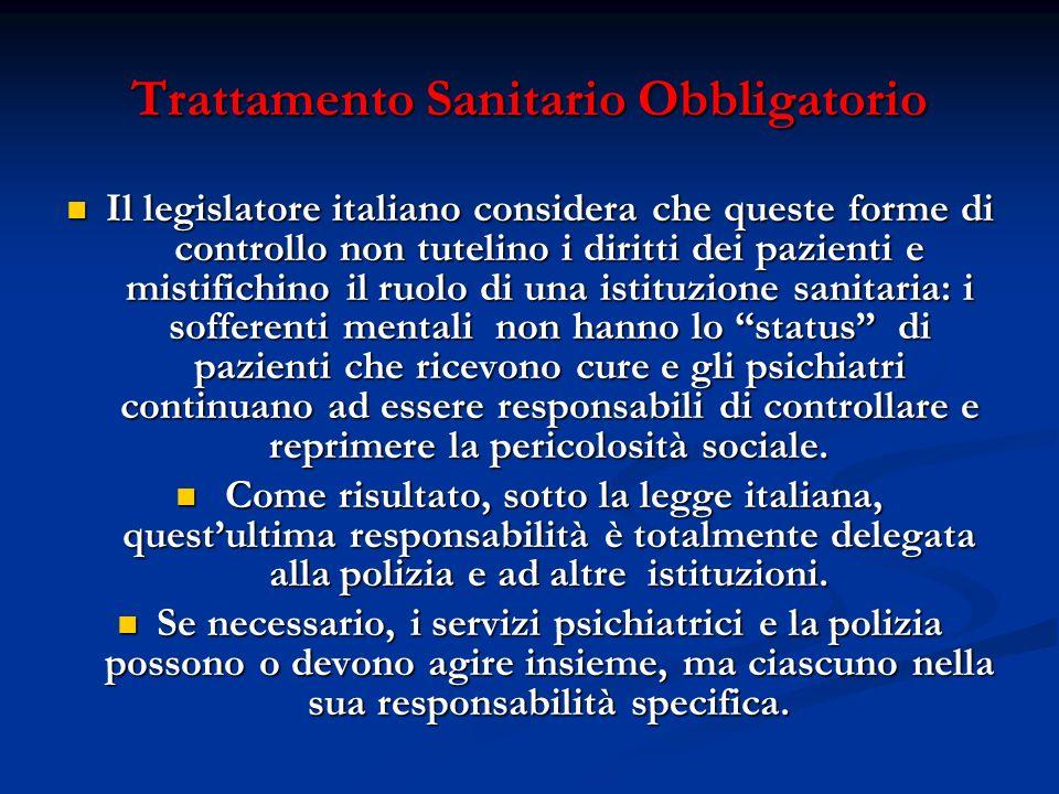 Trattamento Sanitario Obbligatorio Il legislatore italiano considera che queste forme di controllo non tutelino i diritti dei pazienti e mistifichino