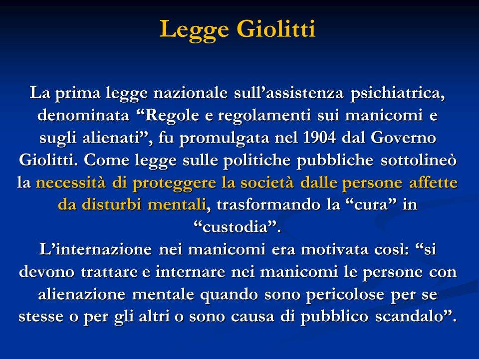 Salute Mentale e Positivismo La Legge Giolitti come altre nellEuropa della fine del XIX secolo riflette la visione dellepoca positivista.