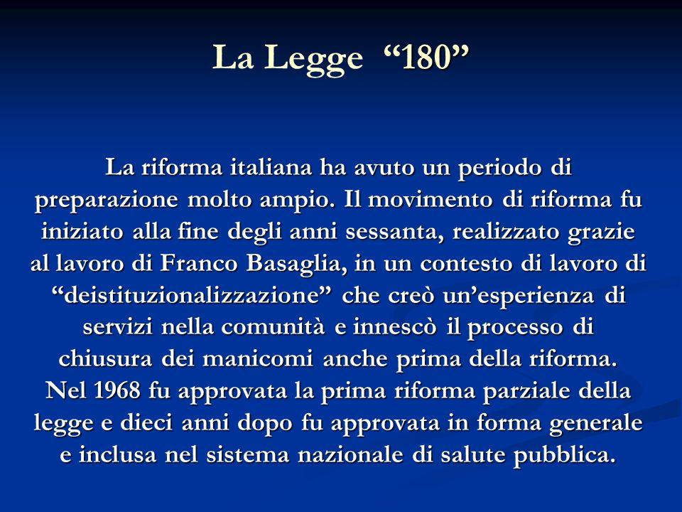 La riforma italiana ha avuto un periodo di preparazione molto ampio. Il movimento di riforma fu iniziato alla fine degli anni sessanta, realizzato gra