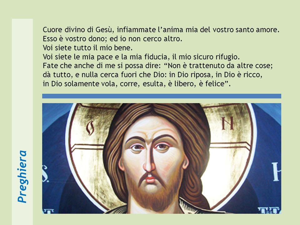 Preghiera Cuore divino di Gesù, infiammate lanima mia del vostro santo amore.