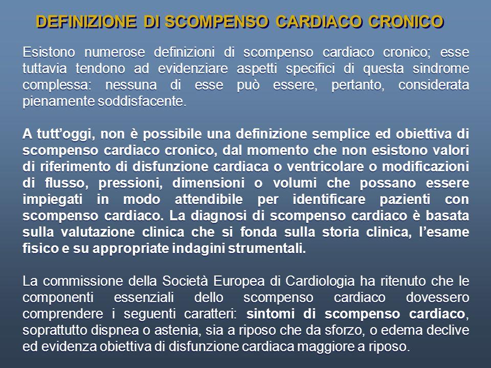 Esistono numerose definizioni di scompenso cardiaco cronico; esse tuttavia tendono ad evidenziare aspetti specifici di questa sindrome complessa: ness