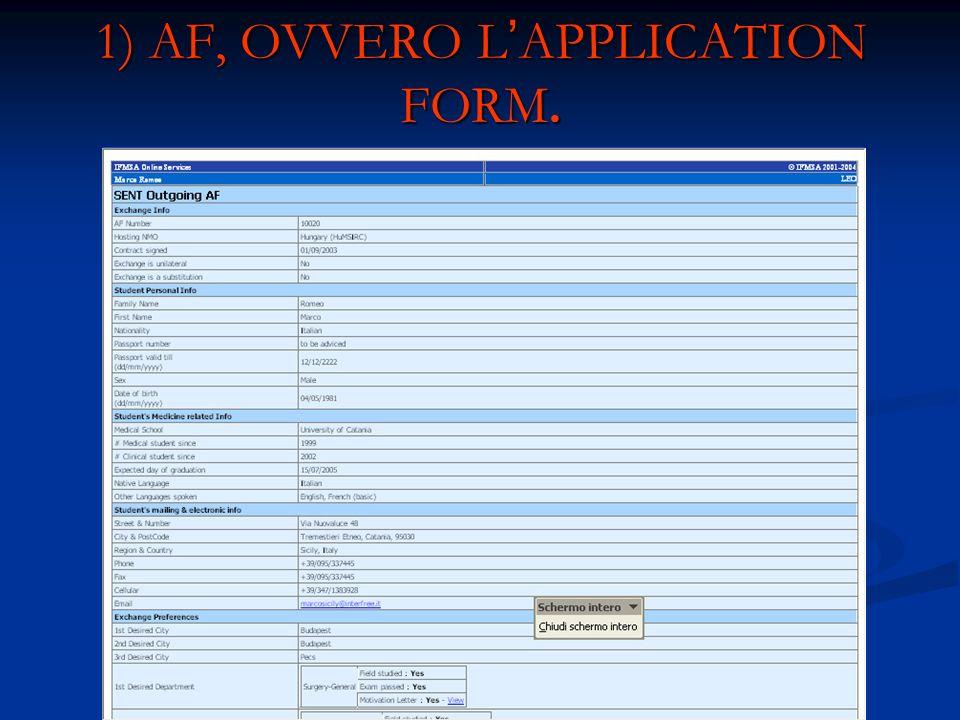1) AF, OVVERO LAPPLICATION FORM.