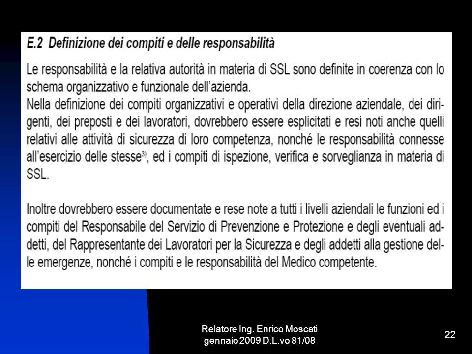 Relatore Ing. Enrico Moscati gennaio 2009 D.L.vo 81/08 22