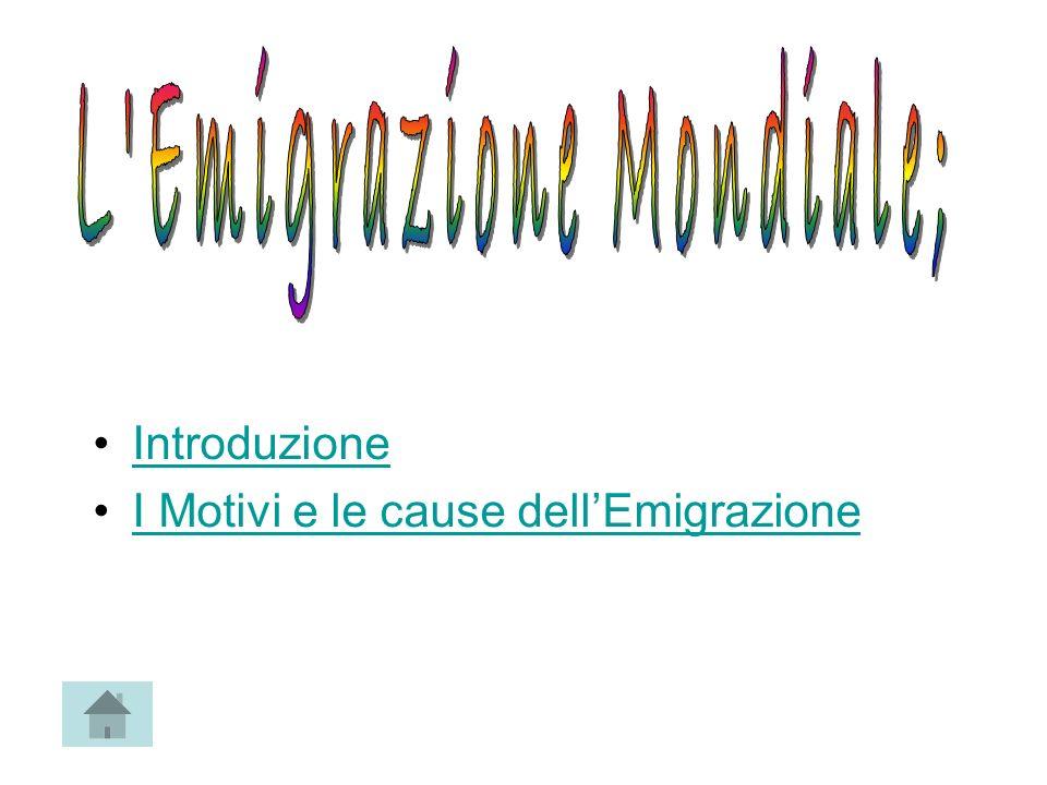Introduzione I Motivi e le cause dellEmigrazione