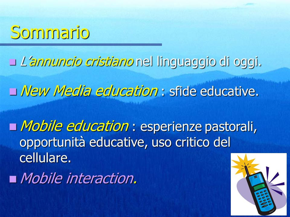 Sommario Lannuncio cristiano nel linguaggio di oggi. Lannuncio cristiano nel linguaggio di oggi. New Media education : sfide educative. New Media educ