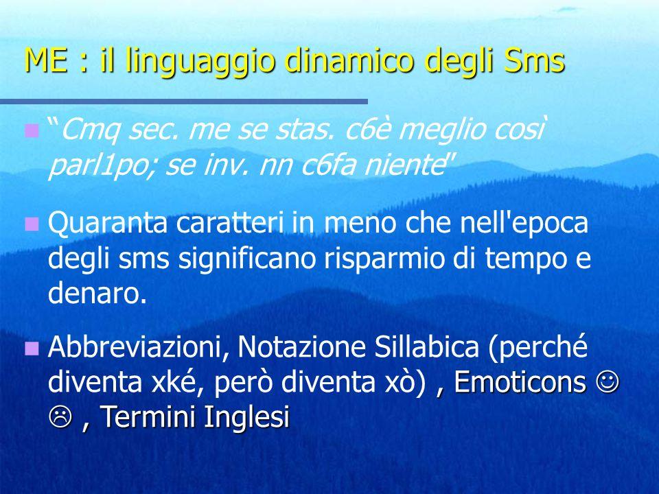 ME : il linguaggio dinamico degli Sms Cmq sec.me se stas.