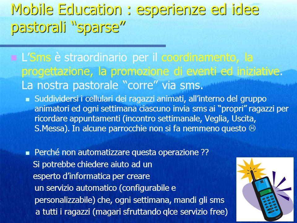 Mobile Education : esperienze ed idee pastorali sparse LSms è straordinario per il coordinamento, la progettazione, la promozione di eventi ed iniziat