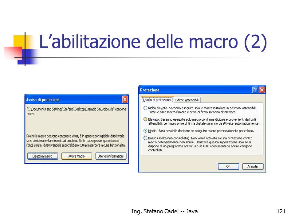Ing. Stefano Cadei -- Java121 Labilitazione delle macro (2)