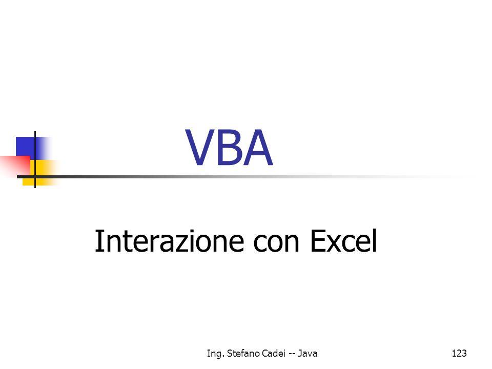 Ing. Stefano Cadei -- Java123 VBA Interazione con Excel