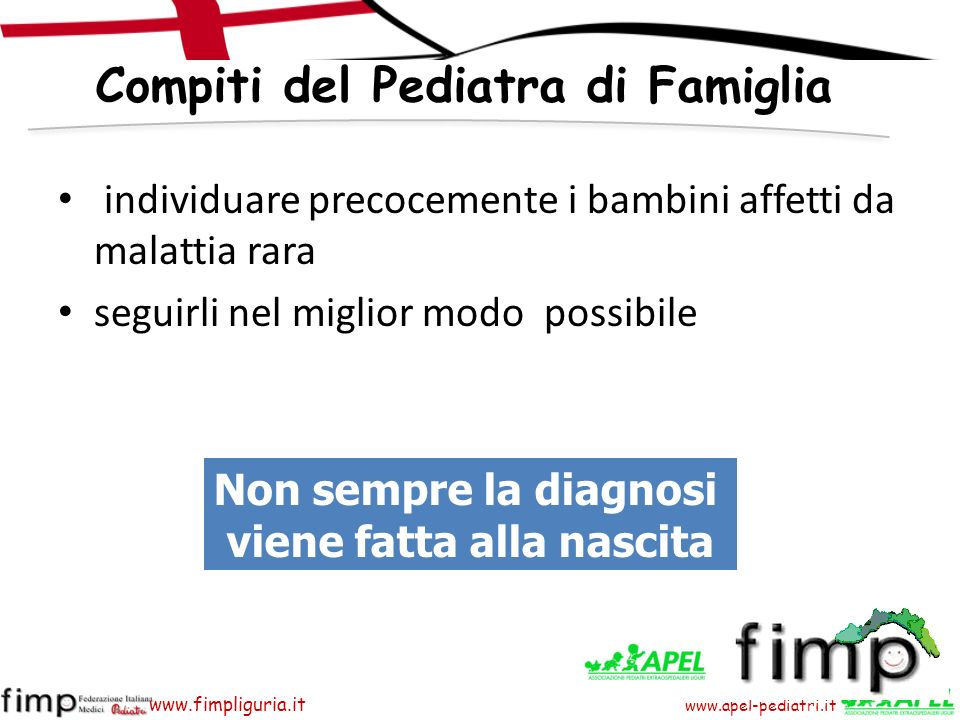 www.apel-pediatri.it www.fimpliguria.it individuare precocemente i bambini affetti da malattia rara seguirli nel miglior modo possibile Compiti del Pe