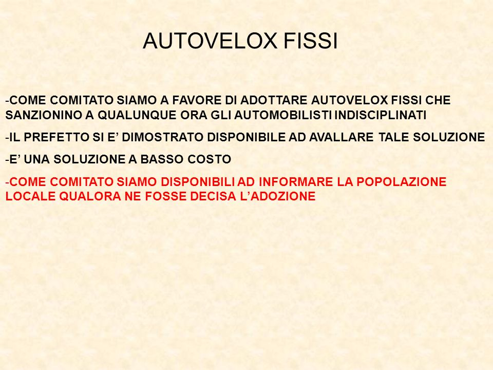 AUTOVELOX FISSI -COME COMITATO SIAMO A FAVORE DI ADOTTARE AUTOVELOX FISSI CHE SANZIONINO A QUALUNQUE ORA GLI AUTOMOBILISTI INDISCIPLINATI -IL PREFETTO