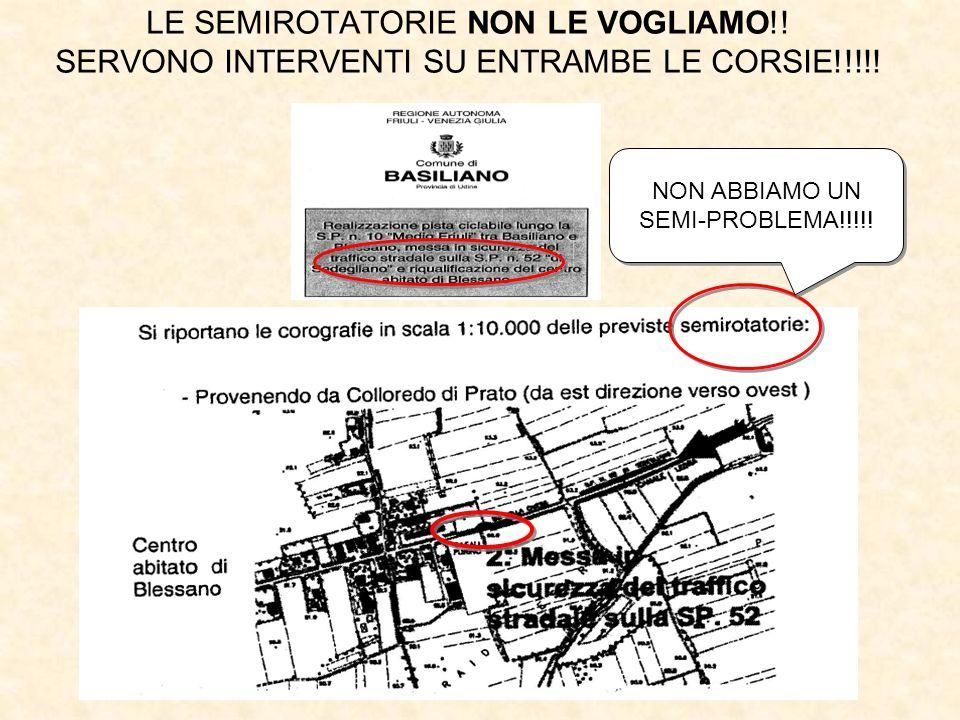 LE SEMIROTATORIE NON LE VOGLIAMO!! SERVONO INTERVENTI SU ENTRAMBE LE CORSIE!!!!! NON ABBIAMO UN SEMI-PROBLEMA!!!!!
