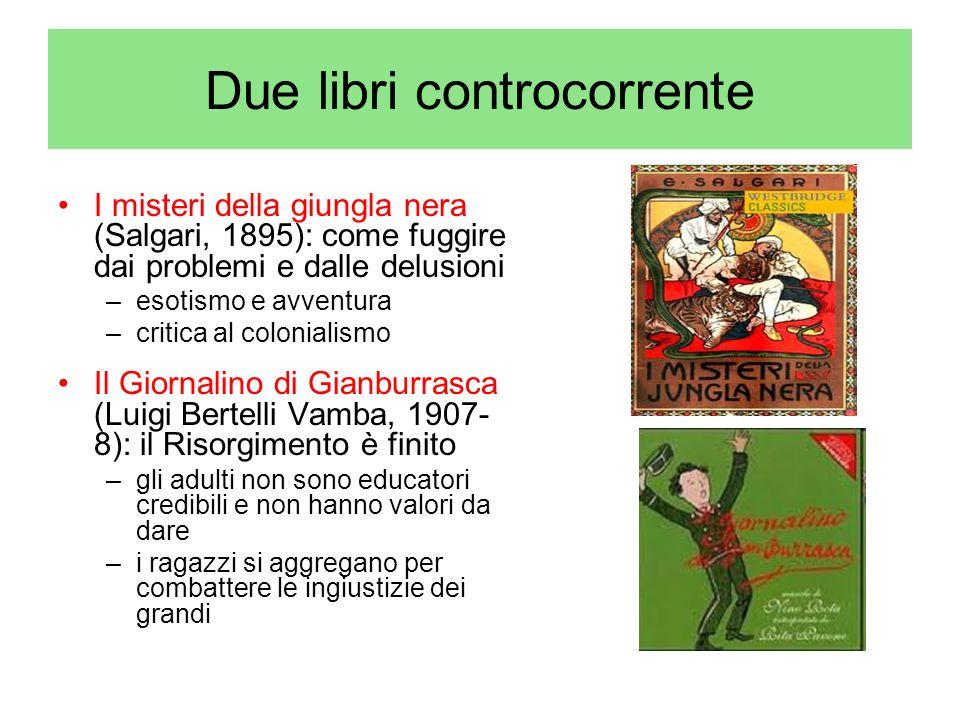 Due libri controcorrente I misteri della giungla nera (Salgari, 1895): come fuggire dai problemi e dalle delusioni –esotismo e avventura –critica al c