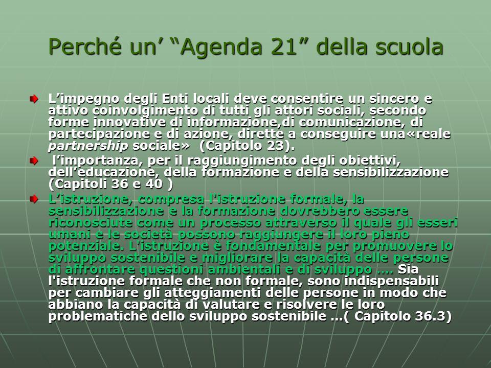 Perché un Agenda 21 della scuola Limpegno degli Enti locali deve consentire un sincero e attivo coinvolgimento di tutti gli attori sociali, secondo fo