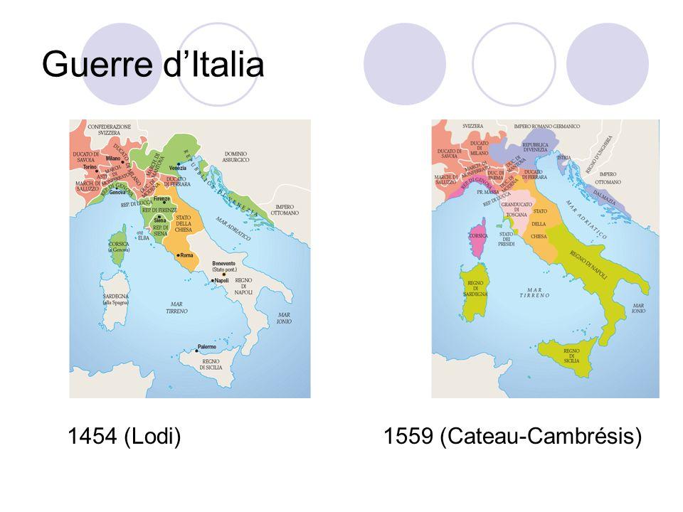 Guerre dItalia 1454 (Lodi)1559 (Cateau-Cambrésis)