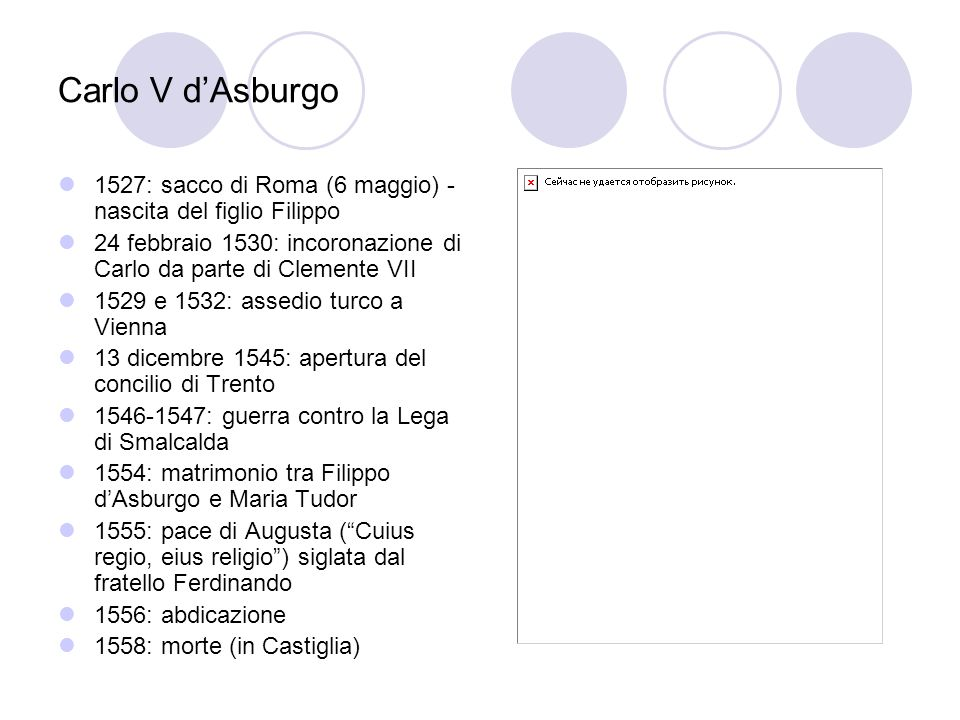 Carlo V dAsburgo 1527: sacco di Roma (6 maggio) - nascita del figlio Filippo 24 febbraio 1530: incoronazione di Carlo da parte di Clemente VII 1529 e