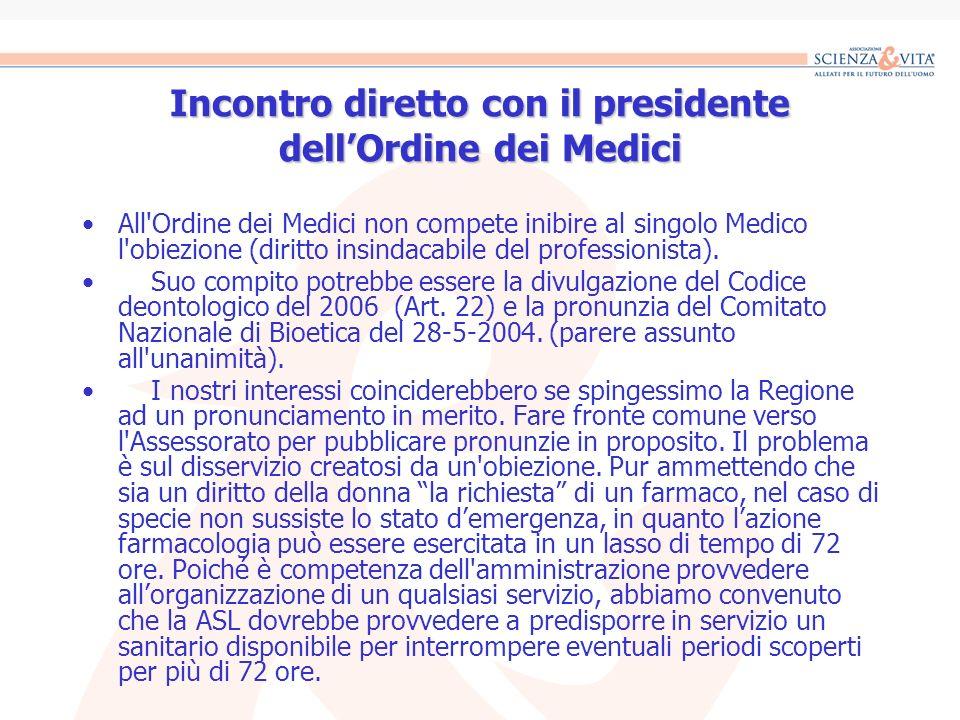 Incontro diretto con il presidente dellOrdine dei Medici All'Ordine dei Medici non compete inibire al singolo Medico l'obiezione (diritto insindacabil