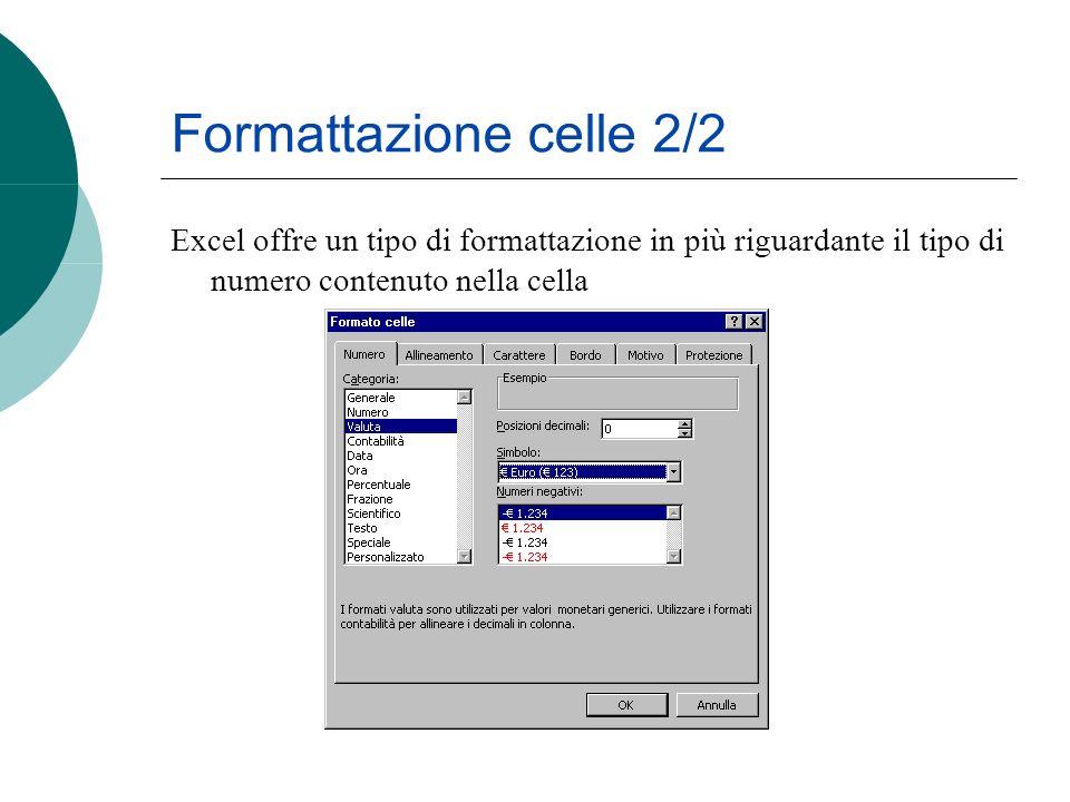 Excel offre un tipo di formattazione in più riguardante il tipo di numero contenuto nella cella Formattazione celle 2/2