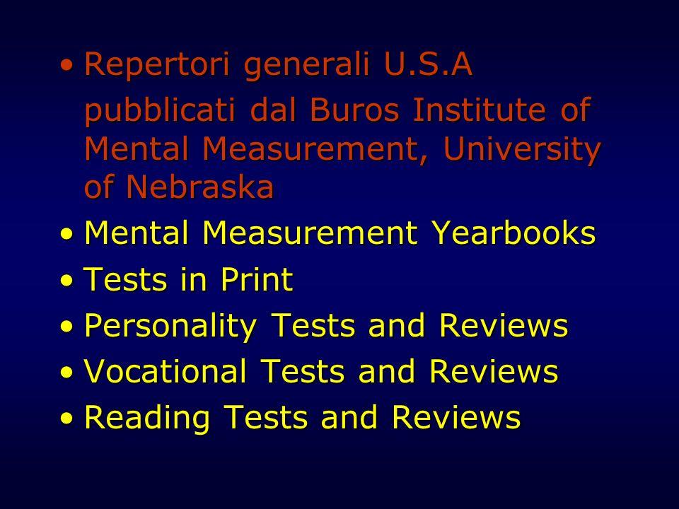 Repertori generali U.S.ARepertori generali U.S.A pubblicati dal Buros Institute of Mental Measurement, University of Nebraska Mental Measurement Yearb
