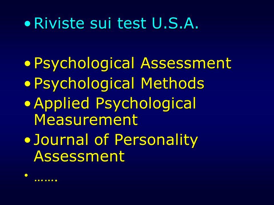 Riviste sui test U.S.A.Riviste sui test U.S.A. Psychological AssessmentPsychological Assessment Psychological MethodsPsychological Methods Applied Psy