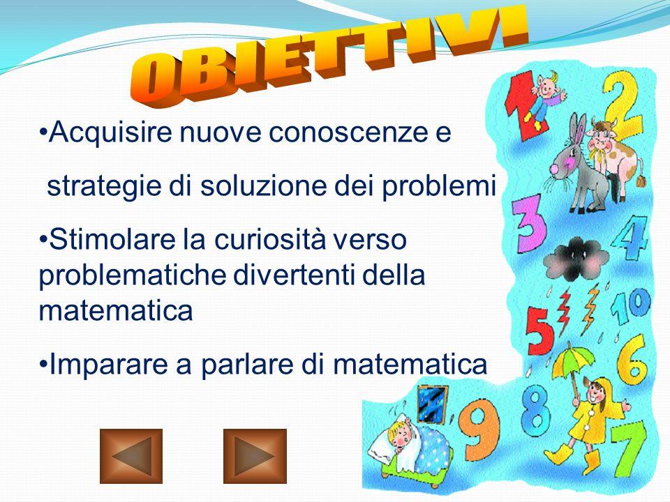 Utilizzare il potenziale della matematica divertente Individuare strategie adatte a risolvere problemi Utilizzare le quattro operazioni Conoscere i po