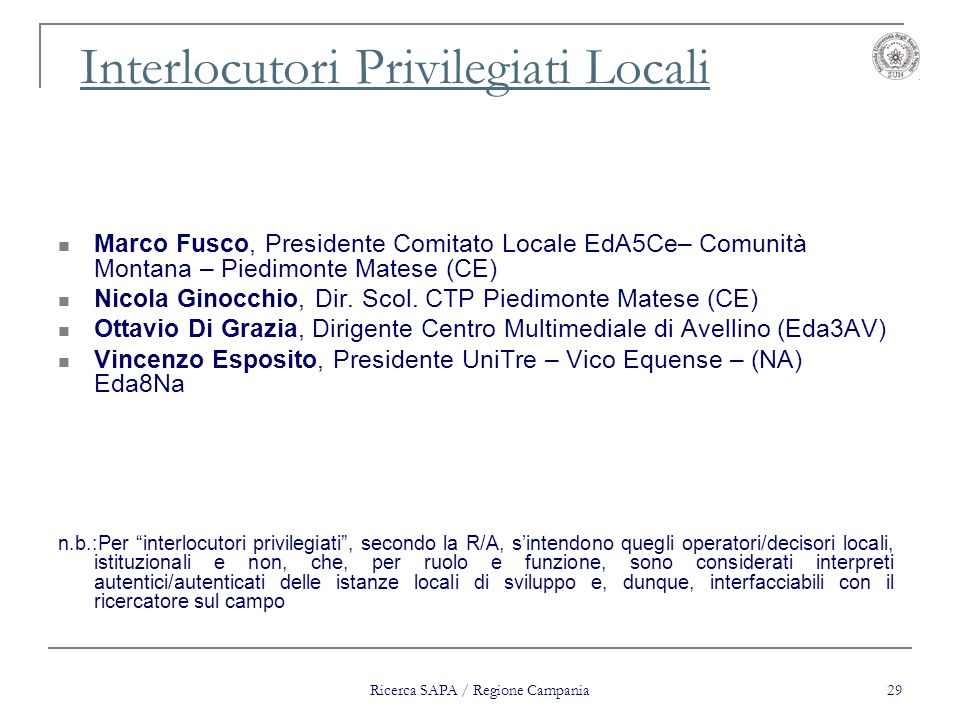 Ricerca SAPA / Regione Campania 29 Interlocutori Privilegiati Locali Marco Fusco, Presidente Comitato Locale EdA5Ce– Comunità Montana – Piedimonte Mat
