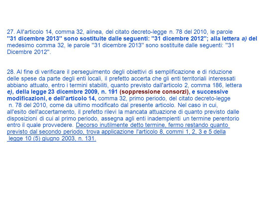 27. All articolo 14, comma 32, alinea, del citato decreto-legge n.