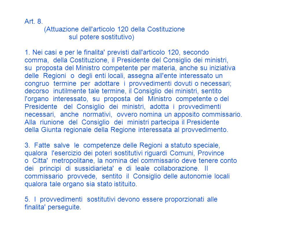 Art. 8. (Attuazione dell articolo 120 della Costituzione sul potere sostitutivo) 1.