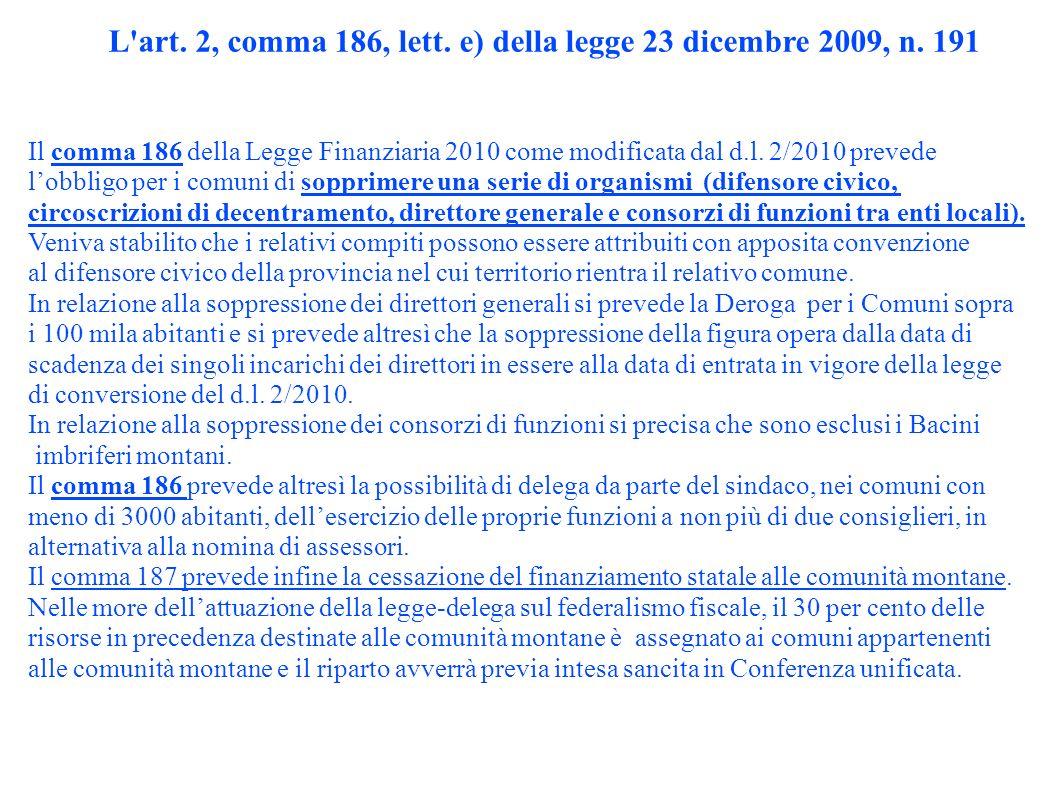 L art. 2, comma 186, lett. e) della legge 23 dicembre 2009, n.