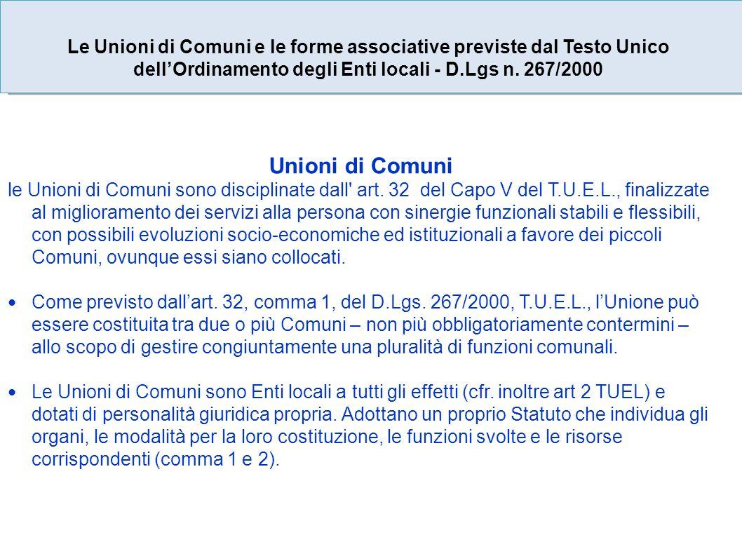Unioni di Comuni le Unioni di Comuni sono disciplinate dall art.