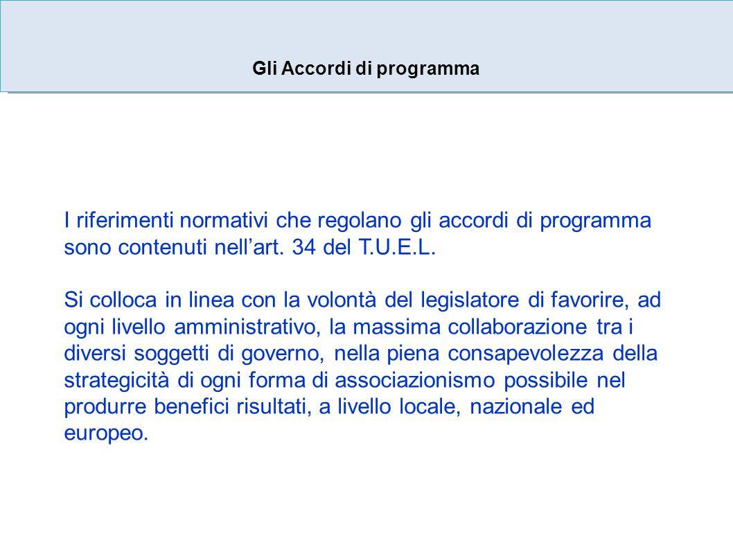 Gli Accordi di programma I riferimenti normativi che regolano gli accordi di programma sono contenuti nellart.