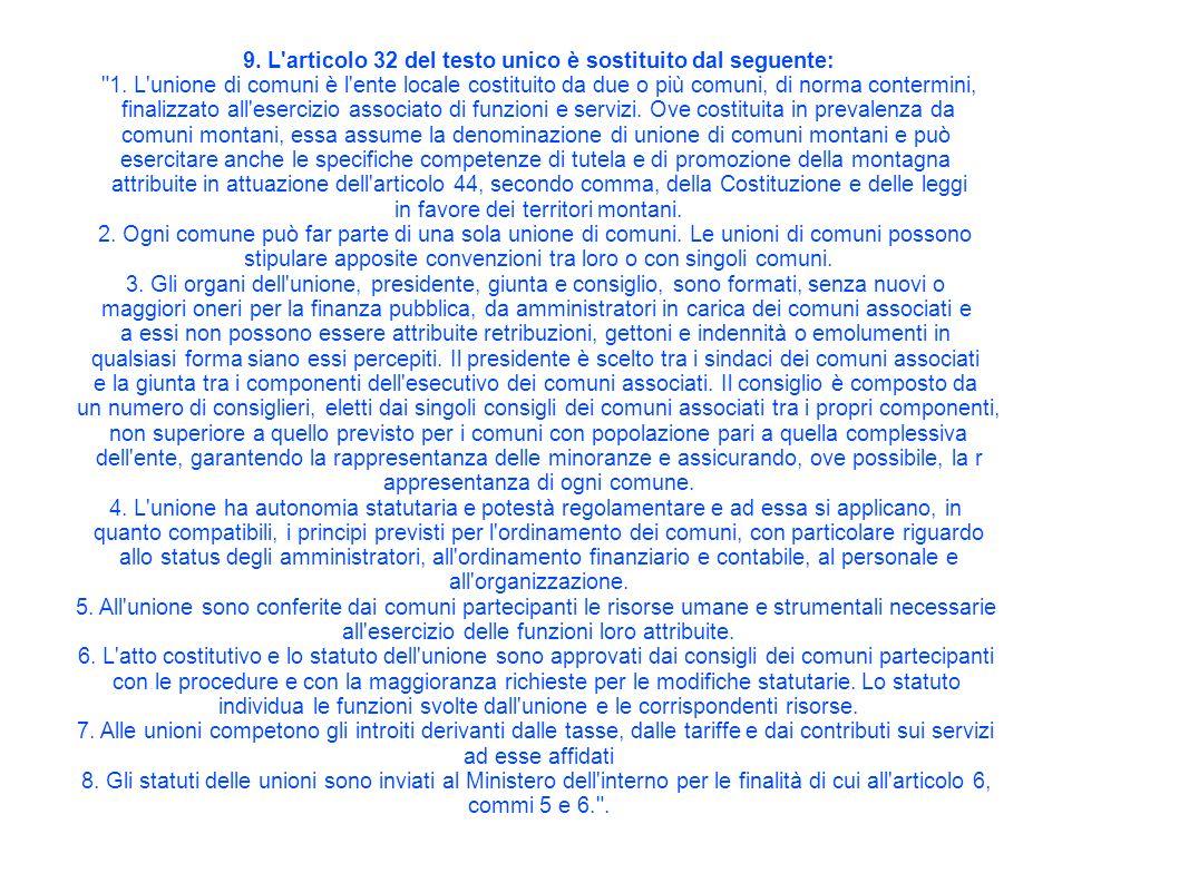 9. L articolo 32 del testo unico è sostituito dal seguente: 1.