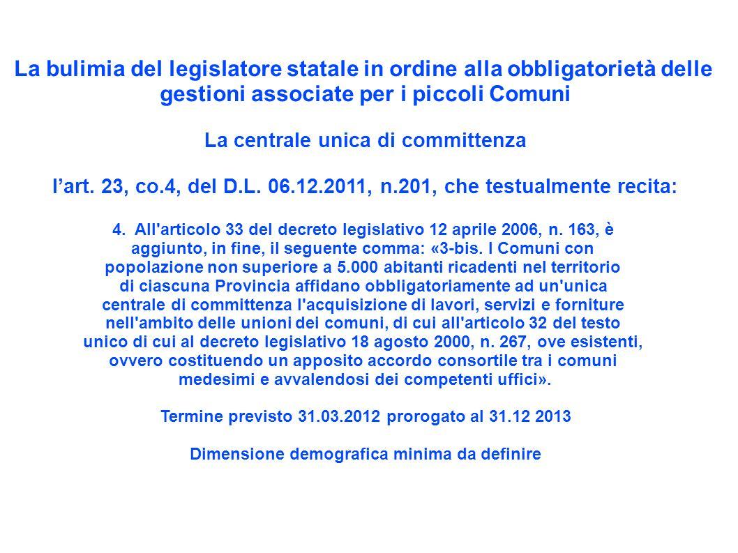 La bulimia del legislatore statale in ordine alla obbligatorietà delle gestioni associate per i piccoli Comuni La centrale unica di committenza lart.