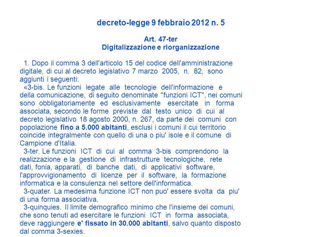 decreto-legge 9 febbraio 2012 n. 5 Art. 47-ter Digitalizzazione e riorganizzazione 1.