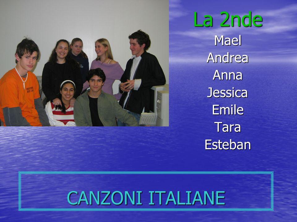 CANZONI ITALIANE La 2nde MaelAndreaAnnaJessicaEmileTaraEsteban
