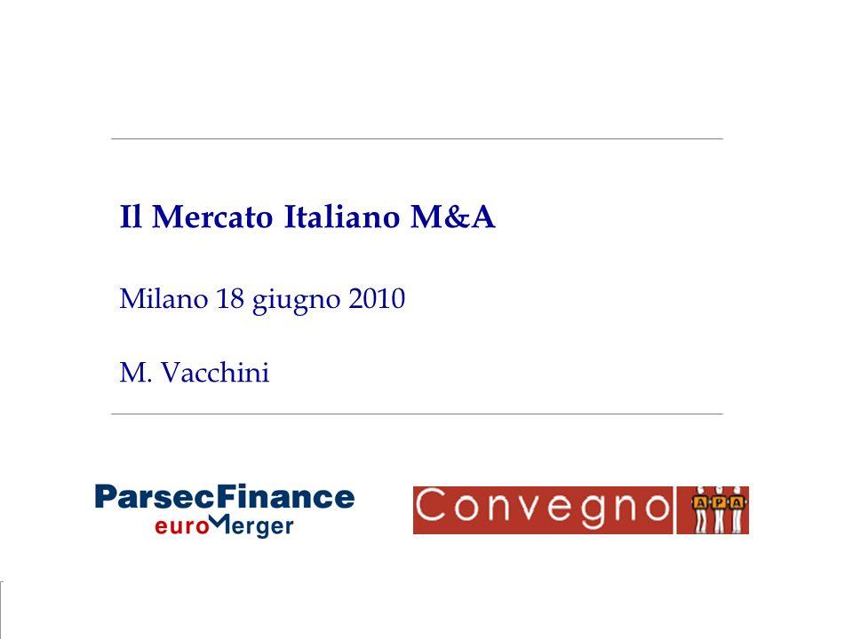 Il Mercato Italiano M&A 1 Milano 18 giugno 2010 M. Vacchini