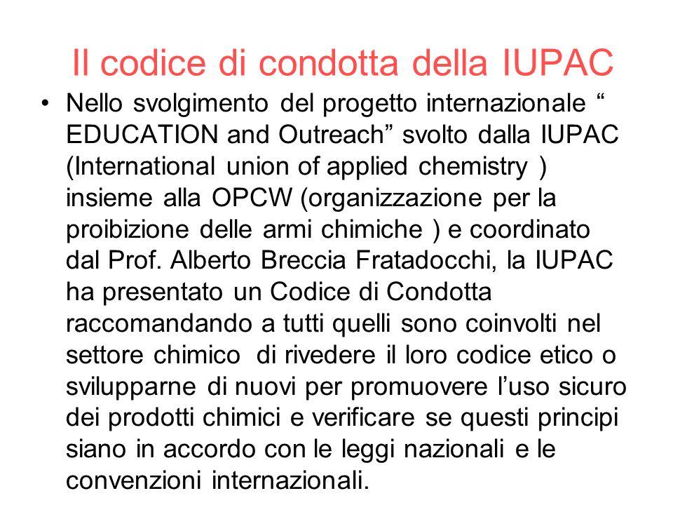 Il codice di condotta della IUPAC Nello svolgimento del progetto internazionale EDUCATION and Outreach svolto dalla IUPAC (International union of appl