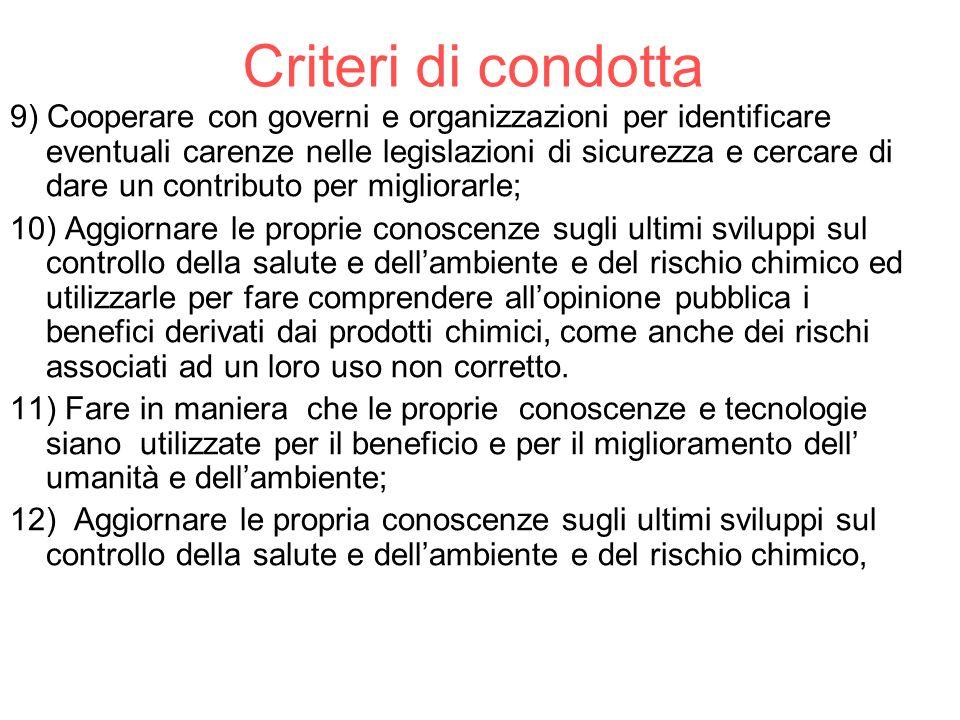 Criteri di condotta 9) Cooperare con governi e organizzazioni per identificare eventuali carenze nelle legislazioni di sicurezza e cercare di dare un