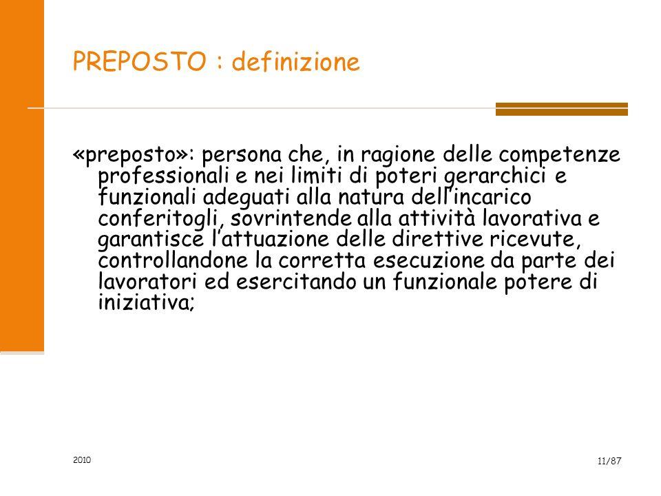 2010 10/87 DIRIGENTE : definizione «dirigente»: persona che, in ragione delle competenze professionali e di poteri gerarchici e funzionali adeguati al