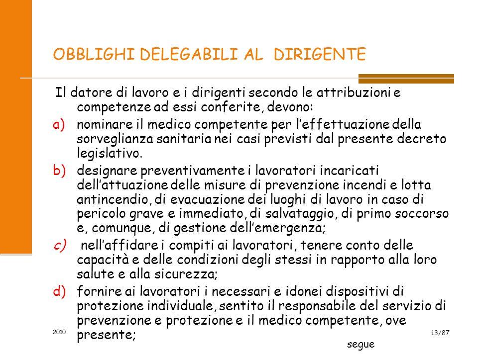 2010 12/87 Articolo 17 Obblighi del datore di lavoro non delegabili Il datore di lavoro non può delegare le seguenti attività: a) la valutazione di tu
