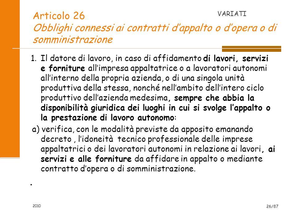 2010 25/87 e) segnalare immediatamente al datore di lavoro, al dirigente o al preposto le deficienze dei mezzi e dei dispositivi di cui alle lettere c