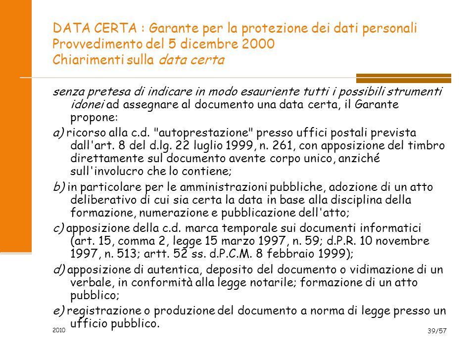 38/102 DVR Articolo 28 comma 2 Il documento redatto a conclusione della valutazione, deve avere data certa e contenere: a) una relazione sulla valutaz
