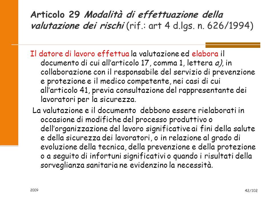 2009 41/102 DVR art. 28 comma 2 Il documento deve contenere: d) lindividuazione delle procedure per lattuazione delle misure da realizzare nonché dei