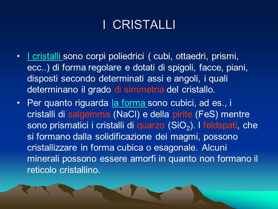 I MINERALI I minerali sono sostanze solide omogenee, inorganiche, esprimibili mediante una formula (in quanto possiedono una particolare composizione