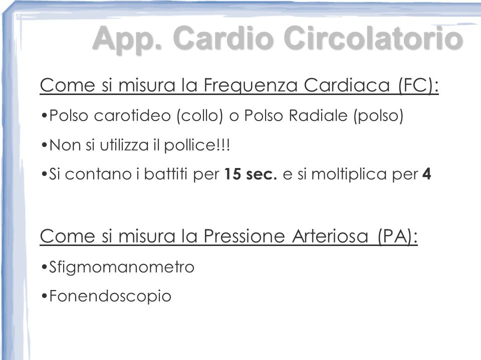 Come si misura la Frequenza Cardiaca (FC): Polso carotideo (collo) o Polso Radiale (polso) Non si utilizza il pollice!!.