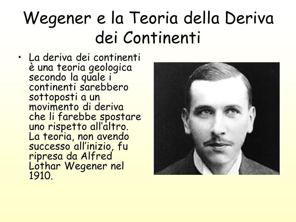 Wegener e la Teoria della Deriva dei Continenti La deriva dei continenti è una teoria geologica secondo la quale i continenti sarebbero sottoposti a u