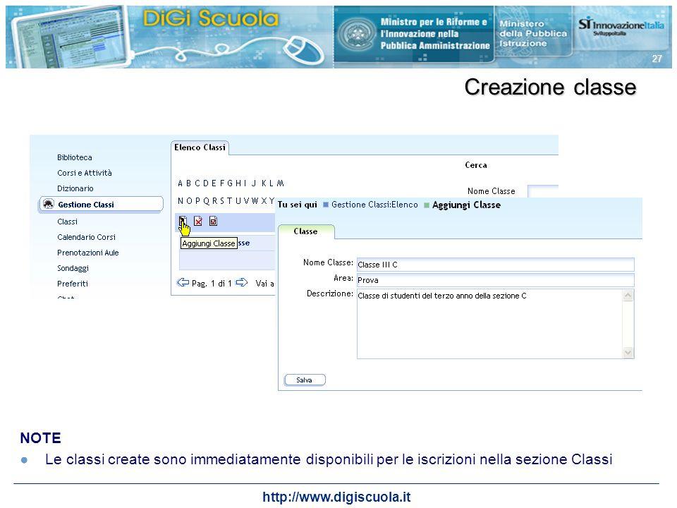 http://www.digiscuola.it 27 Creazione classe NOTE Le classi create sono immediatamente disponibili per le iscrizioni nella sezione Classi
