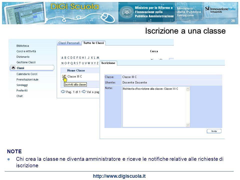 http://www.digiscuola.it 28 Iscrizione a una classe NOTE Chi crea la classe ne diventa amministratore e riceve le notifiche relative alle richieste di