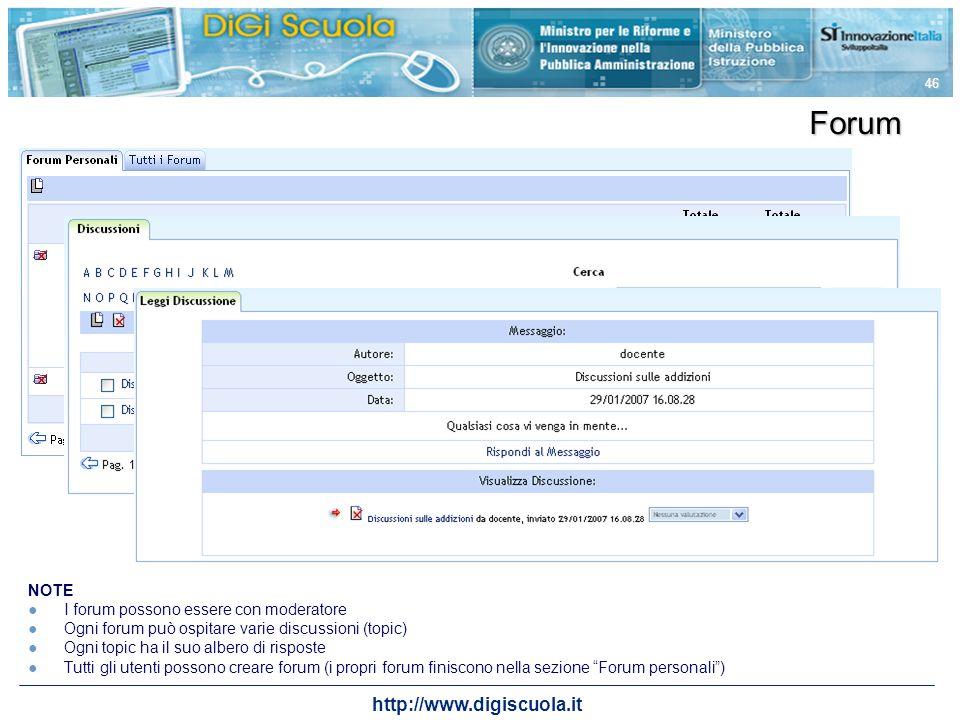 http://www.digiscuola.it 46 Forum NOTE I forum possono essere con moderatore Ogni forum può ospitare varie discussioni (topic) Ogni topic ha il suo al
