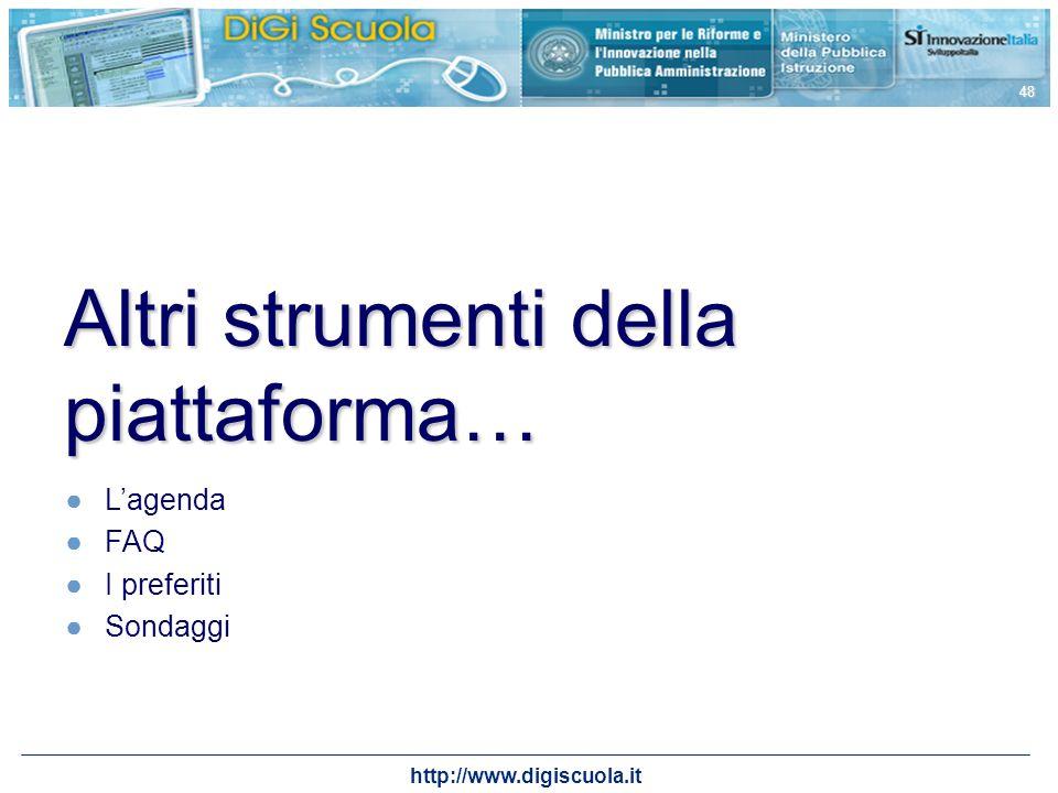 http://www.digiscuola.it 48 Altri strumenti della piattaforma… Lagenda FAQ I preferiti Sondaggi